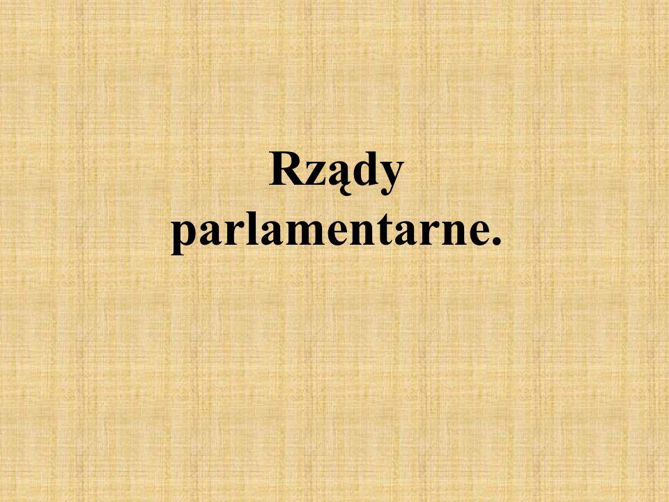 Rządy parlamentarne.