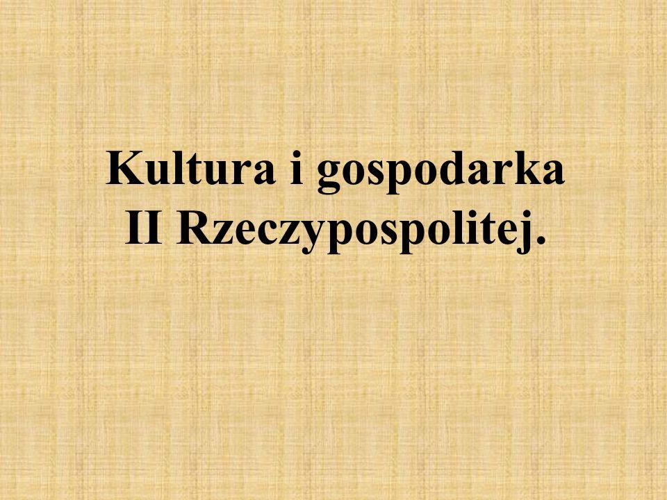 Kultura i gospodarka II Rzeczypospolitej.