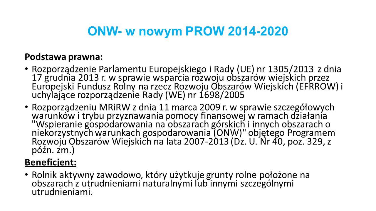 ONW- w nowym PROW 2014-2020 Podstawa prawna: Rozporządzenie Parlamentu Europejskiego i Rady (UE) nr 1305/2013 z dnia 17 grudnia 2013 r.