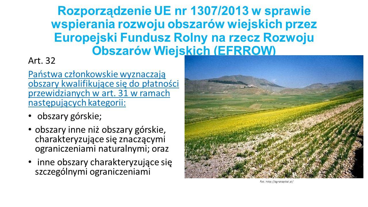 Rozporządzenie UE nr 1307/2013 w sprawie wspierania rozwoju obszarów wiejskich przez Europejski Fundusz Rolny na rzecz Rozwoju Obszarów Wiejskich (EFRROW) Art.