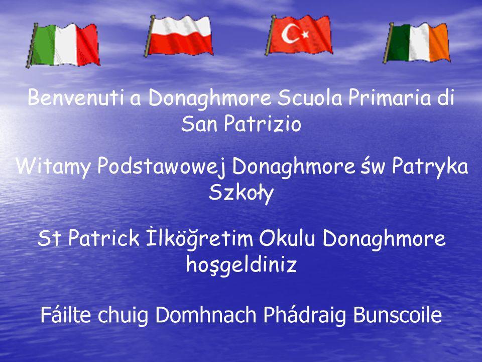 Benvenuti a Donaghmore Scuola Primaria di San Patrizio Witamy Podstawowej Donaghmore św Patryka Szkoły St Patrick İlköğretim Okulu Donaghmore hoşgeldiniz Fáilte chuig Domhnach Phádraig Bunscoile