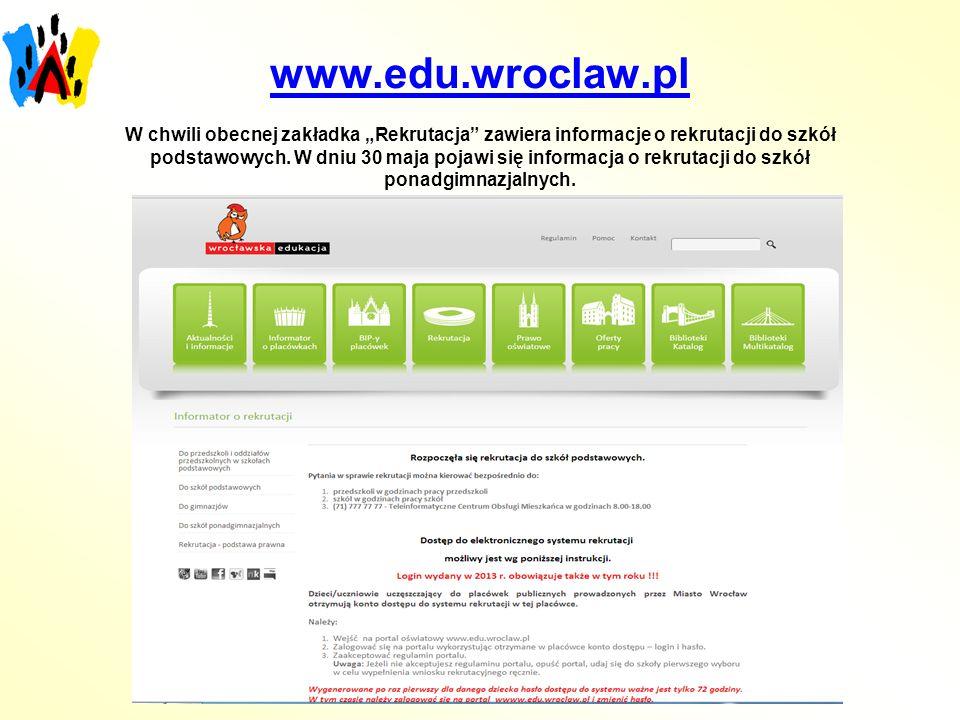 www.edu.wroclaw.pl www.edu.wroclaw.pl W chwili obecnej zakładka Rekrutacja zawiera informacje o rekrutacji do szkół podstawowych. W dniu 30 maja pojaw