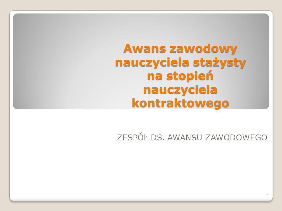 Awans zawodowy nauczyciela stażysty na stopień nauczyciela kontraktowego ZESPÓŁ DS.