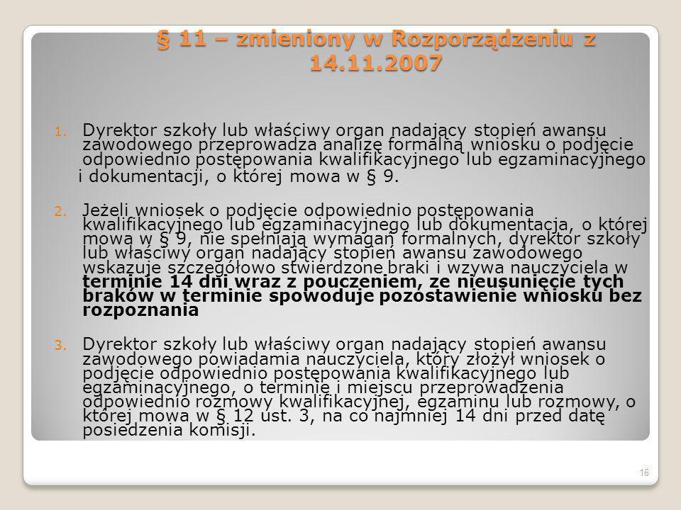 § 11 – zmieniony w Rozporządzeniu z 14.11.2007 1.