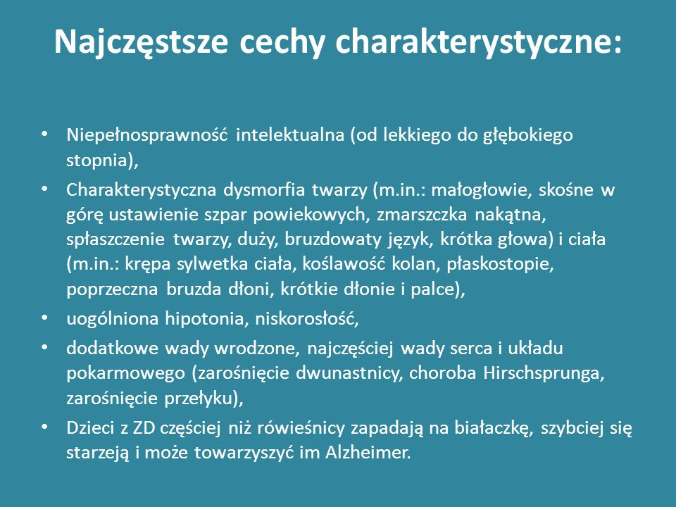 (dawniej nazywany mongolizmem) - najbardziej rozpowszechniona wada genotypu człowieka, która spowodowana jest trisomią (obecnością dodatkowego trzecie