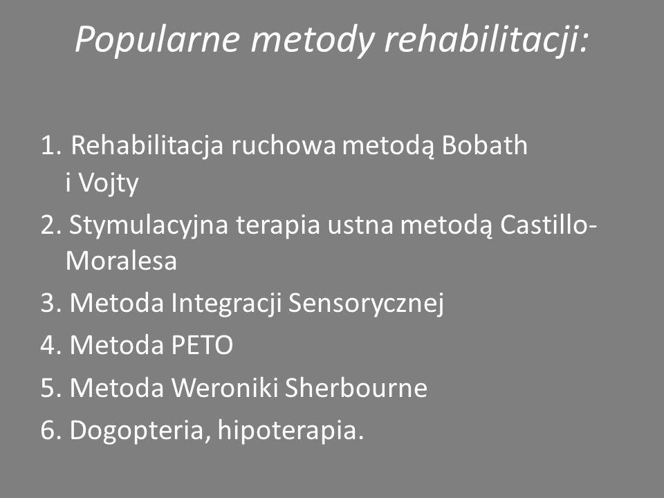 SPOSOBY LECZENIA: Istnieje wiele sposobów leczenia poszczególnych przejawów choroby. Leczenie wad fizycznych obejmuje fizjoterapię i ćwiczenia fizyczn