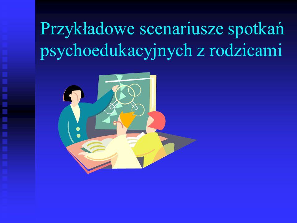 Przykładowe scenariusze spotkań psychoedukacyjnych z rodzicami