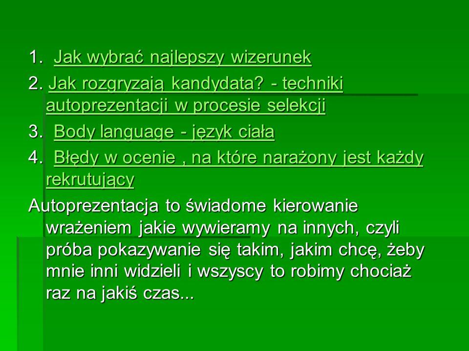 1.Jak wybrać najlepszy wizerunek Jak wybrać najlepszy wizerunekJak wybrać najlepszy wizerunek 2.