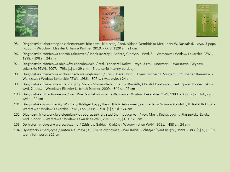 95.Diagnostyka laboratoryjna z elementami biochemii klinicznej / red. Aldona Dembińska-Kieć, Jerzy W. Naskalski. - wyd. 3 popr. i uzup.. - Wrocław : E