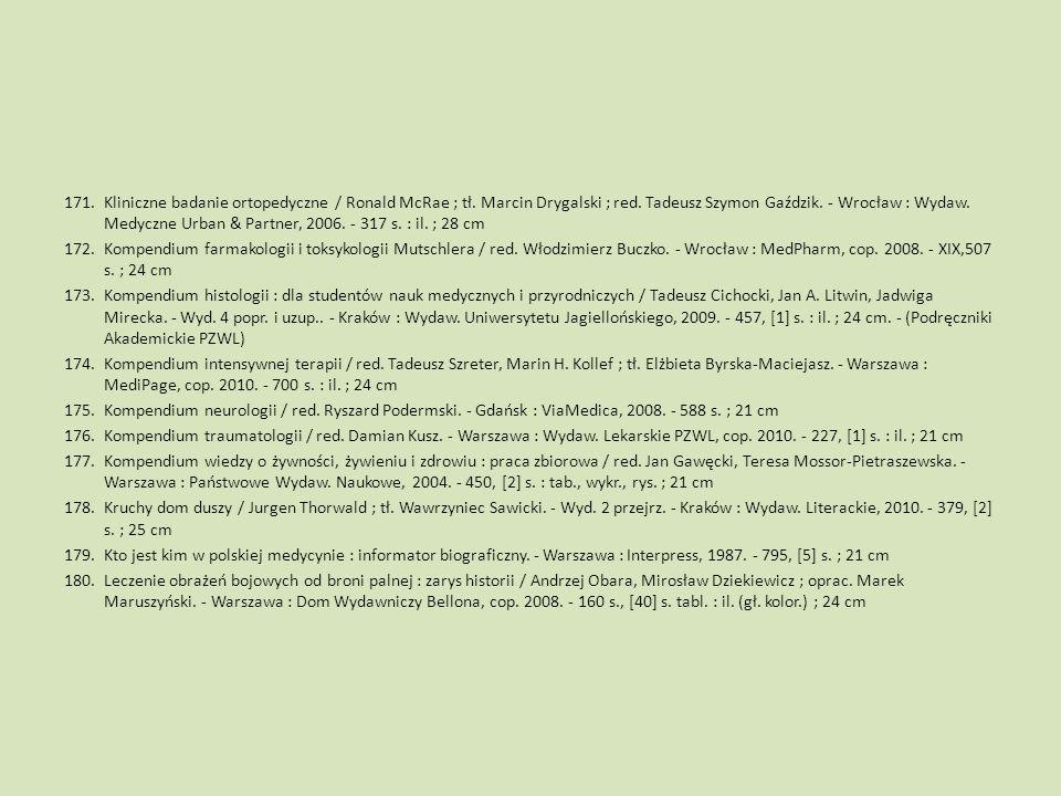 171.Kliniczne badanie ortopedyczne / Ronald McRae ; tł. Marcin Drygalski ; red. Tadeusz Szymon Gaździk. - Wrocław : Wydaw. Medyczne Urban & Partner, 2