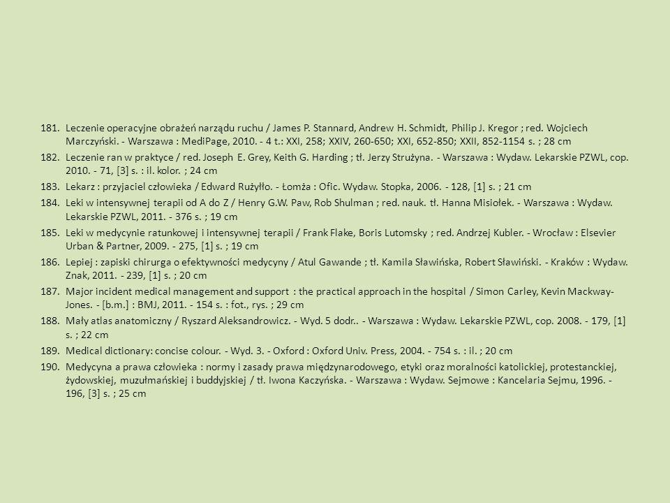 181.Leczenie operacyjne obrażeń narządu ruchu / James P. Stannard, Andrew H. Schmidt, Philip J. Kregor ; red. Wojciech Marczyński. - Warszawa : MediPa