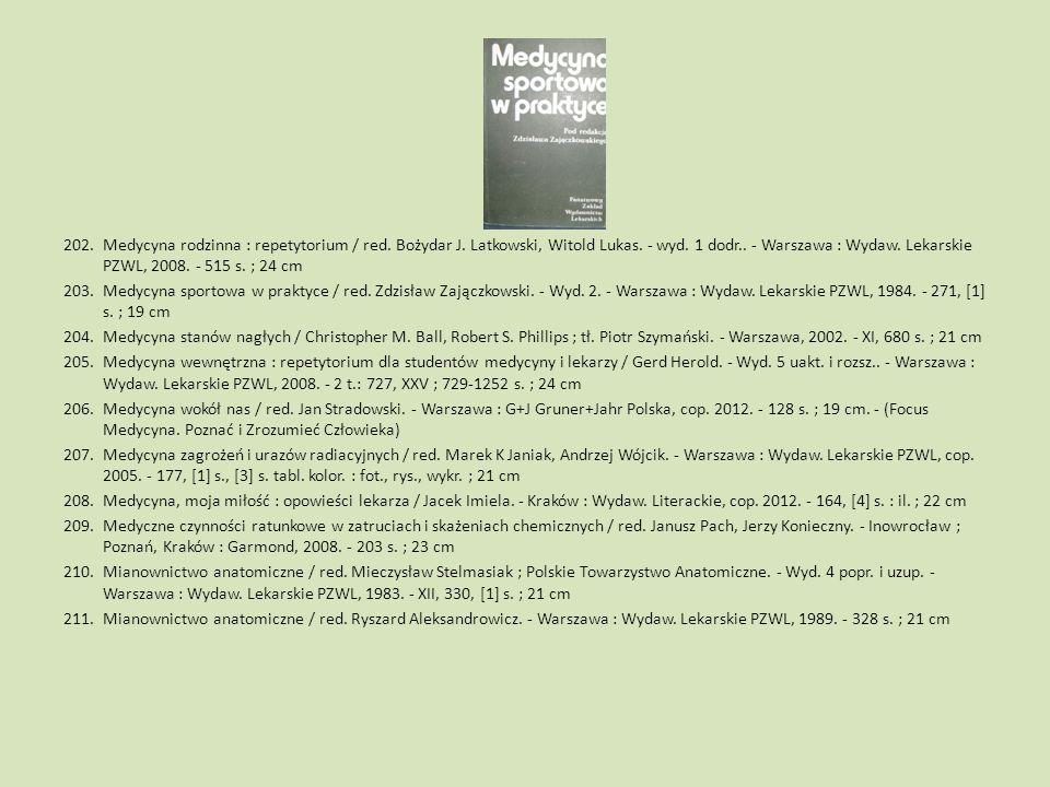 202.Medycyna rodzinna : repetytorium / red. Bożydar J. Latkowski, Witold Lukas. - wyd. 1 dodr.. - Warszawa : Wydaw. Lekarskie PZWL, 2008. - 515 s. ; 2