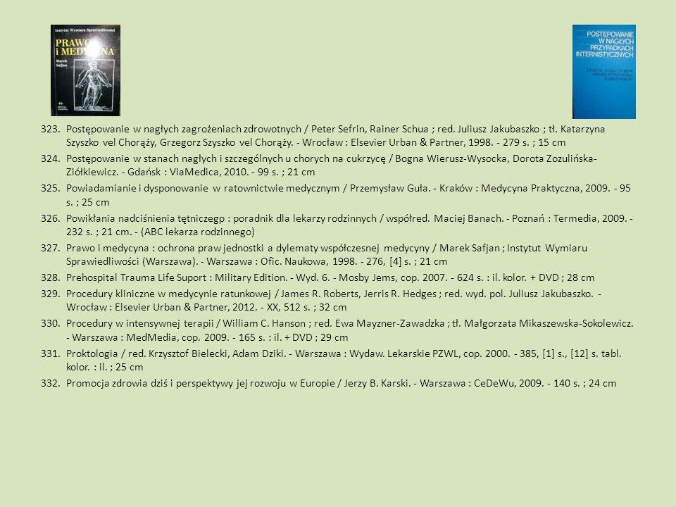 323.Postępowanie w nagłych zagrożeniach zdrowotnych / Peter Sefrin, Rainer Schua ; red. Juliusz Jakubaszko ; tł. Katarzyna Szyszko vel Chorąży, Grzego