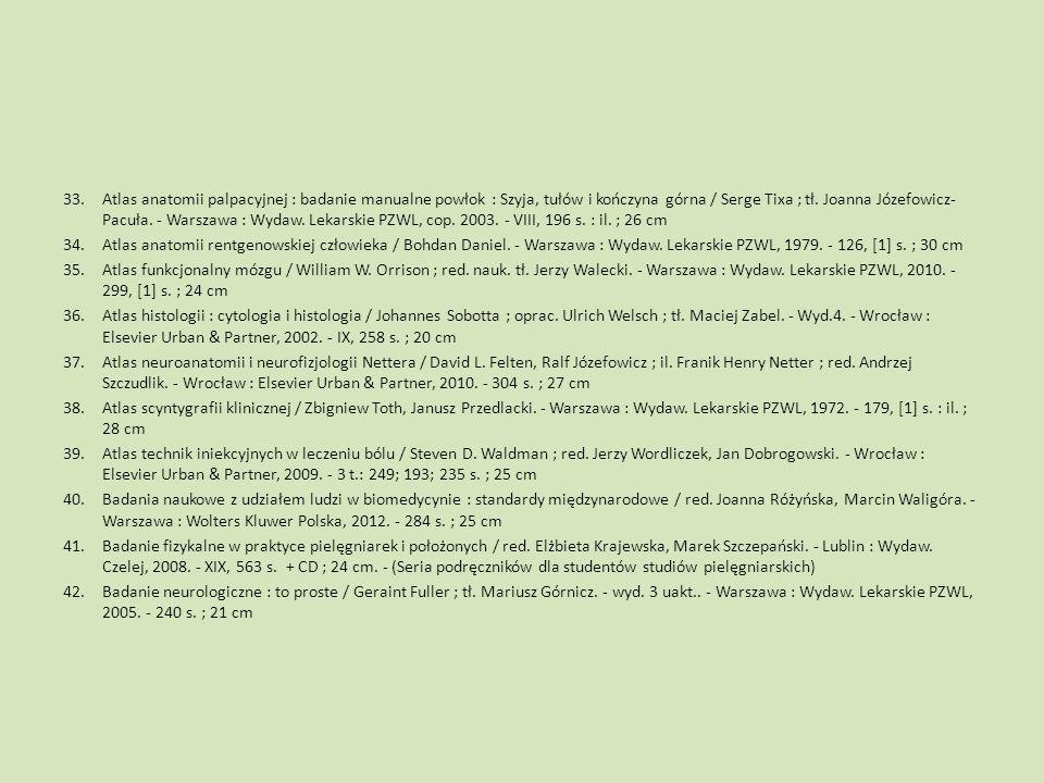33.Atlas anatomii palpacyjnej : badanie manualne powłok : Szyja, tułów i kończyna górna / Serge Tixa ; tł. Joanna Józefowicz- Pacuła. - Warszawa : Wyd