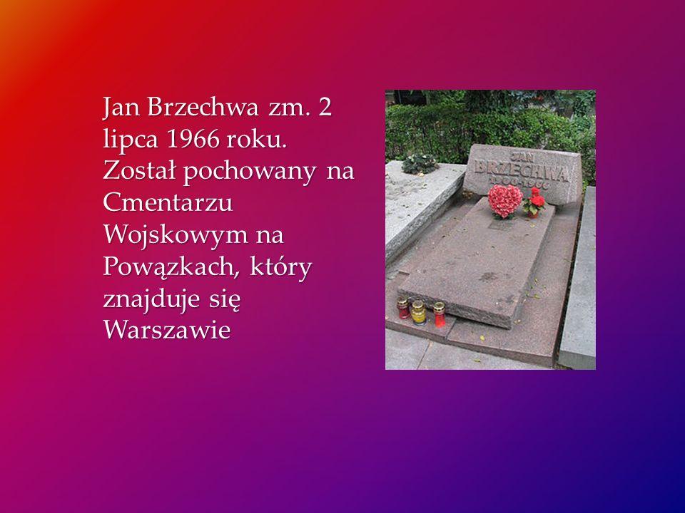 Jan Brzechwa zm. 2 lipca 1966 roku. Został pochowany na Cmentarzu Wojskowym na Powązkach, który znajduje się Warszawie
