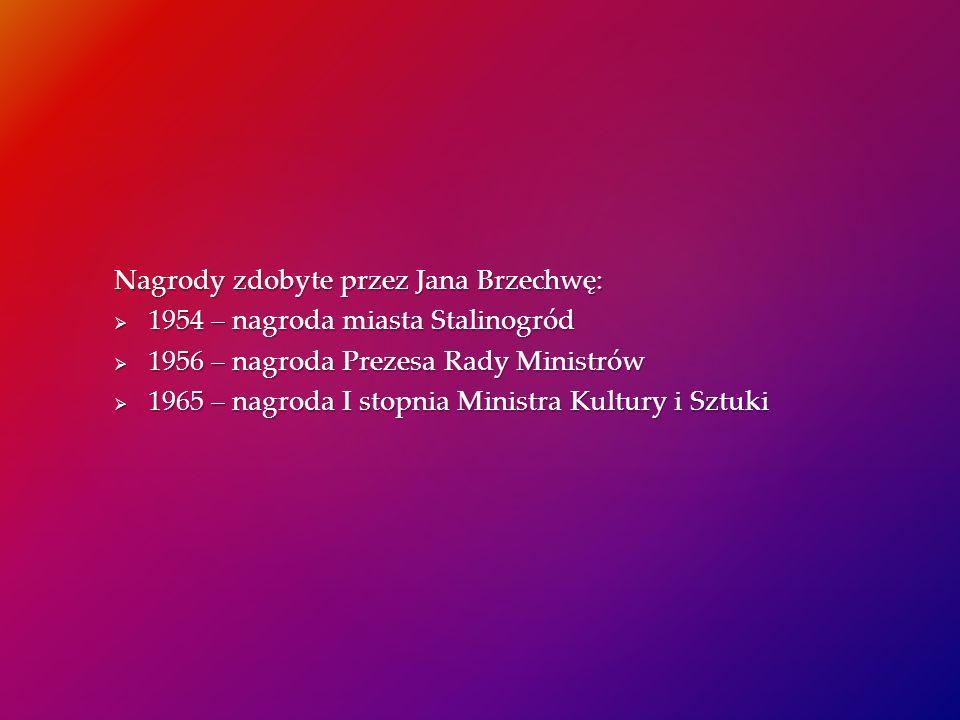Nagrody zdobyte przez Jana Brzechwę: 1954 – nagroda miasta Stalinogród 1954 – nagroda miasta Stalinogród 1956 – nagroda Prezesa Rady Ministrów 1956 –