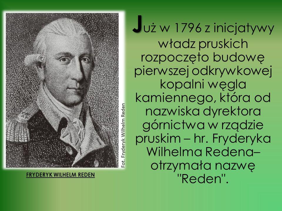 N N a terenie Dąbrowy odkryto pod koniec XVIII w. jeden z najgrubszych na świecie pokład węglowy, nazwany później