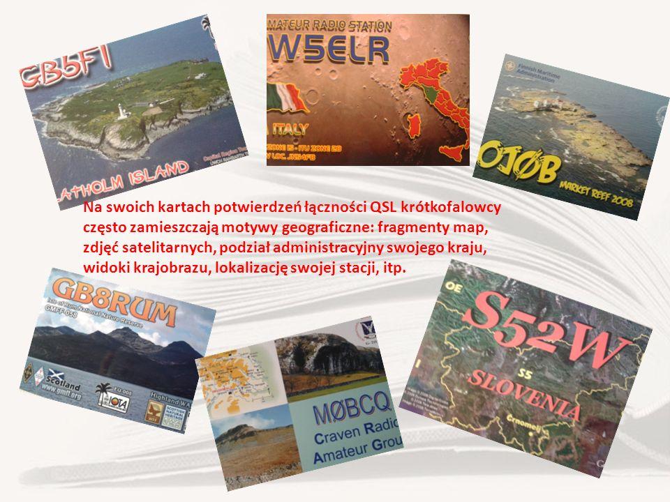 Na swoich kartach potwierdzeń łączności QSL krótkofalowcy często zamieszczają motywy geograficzne: fragmenty map, zdjęć satelitarnych, podział adminis