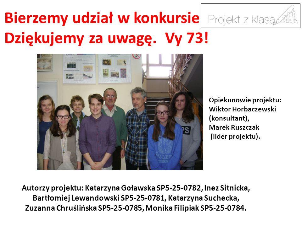 Autorzy projektu: Katarzyna Goławska SP5-25-0782, Inez Sitnicka, Bartłomiej Lewandowski SP5-25-0781, Katarzyna Suchecka, Zuzanna Chruślińska SP5-25-07