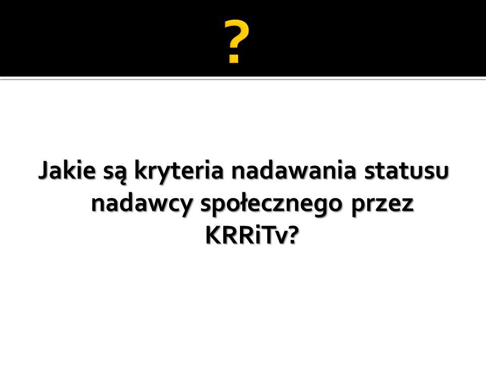 Jakie są kryteria nadawania statusu nadawcy społecznego przez KRRiTv?