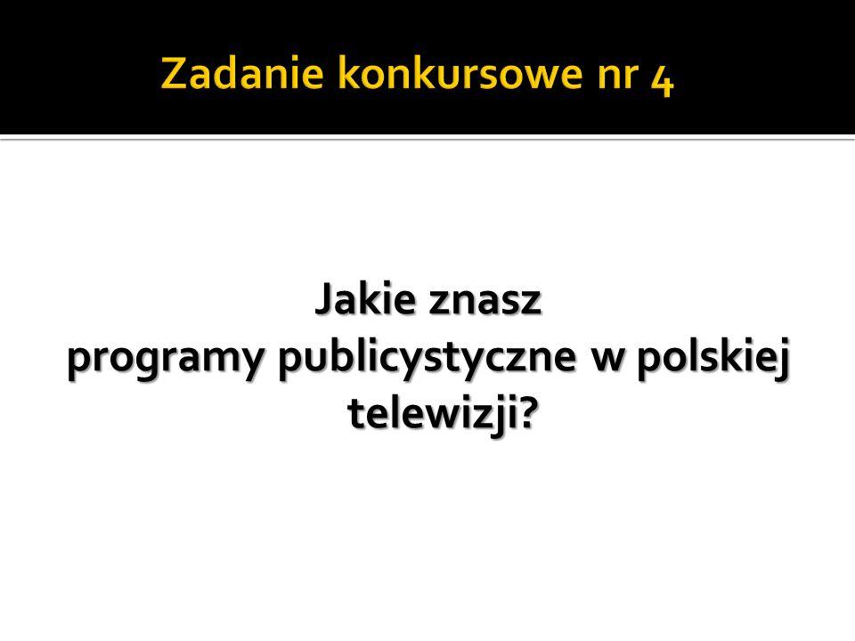 Jakie znasz programy publicystyczne w polskiej telewizji?