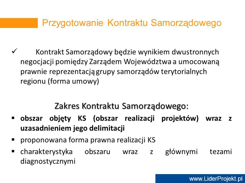 www.LiderProjekt.pl Kontrakt Samorządowy będzie wynikiem dwustronnych negocjacji pomiędzy Zarządem Województwa a umocowaną prawnie reprezentacją grupy
