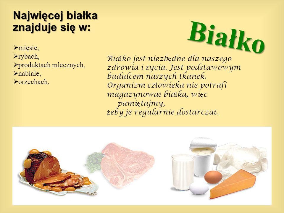 Białko Najwięcej białka znajduje się w: mięsie, rybach, produktach mlecznych, nabiale, orzechach. Bia ł ko jest niezb ę dne dla naszego zdrowia i ż yc