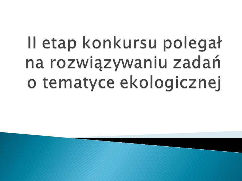 Drużyny szkolne II etap * SP Chechło Kinga Majka Mikołaj Pura Weronika Chabrzyk * SP Rodaki Natalia Stochel Milena Leśniak Ola Kluczyńska