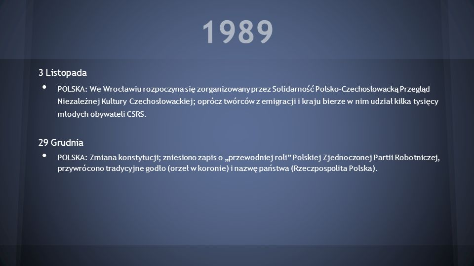 1990 27 Stycznia XI Zjazd PZPR, podczas którego uchwalono rozwiązanie partii, z której powstała Socjaldemokracja Rzeczypospolitej Polskiej.