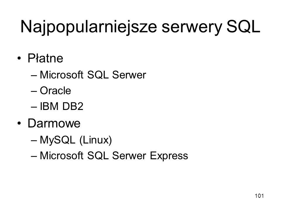 101 Najpopularniejsze serwery SQL Płatne –Microsoft SQL Serwer –Oracle –IBM DB2 Darmowe –MySQL (Linux) –Microsoft SQL Serwer Express
