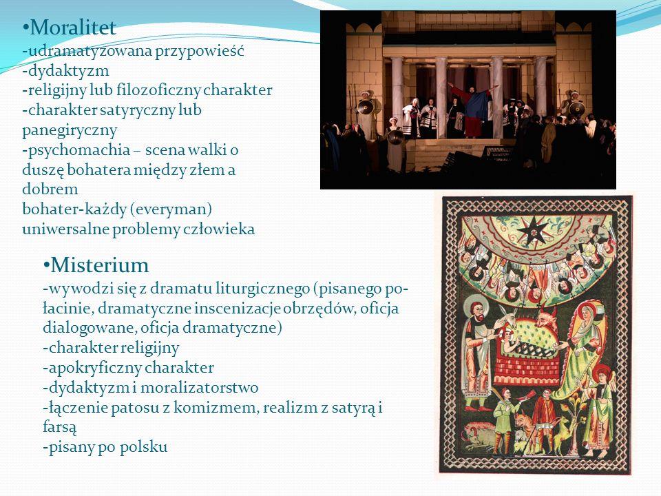 Misterium -wywodzi się z dramatu liturgicznego (pisanego po- łacinie, dramatyczne inscenizacje obrzędów, oficja dialogowane, oficja dramatyczne) -char