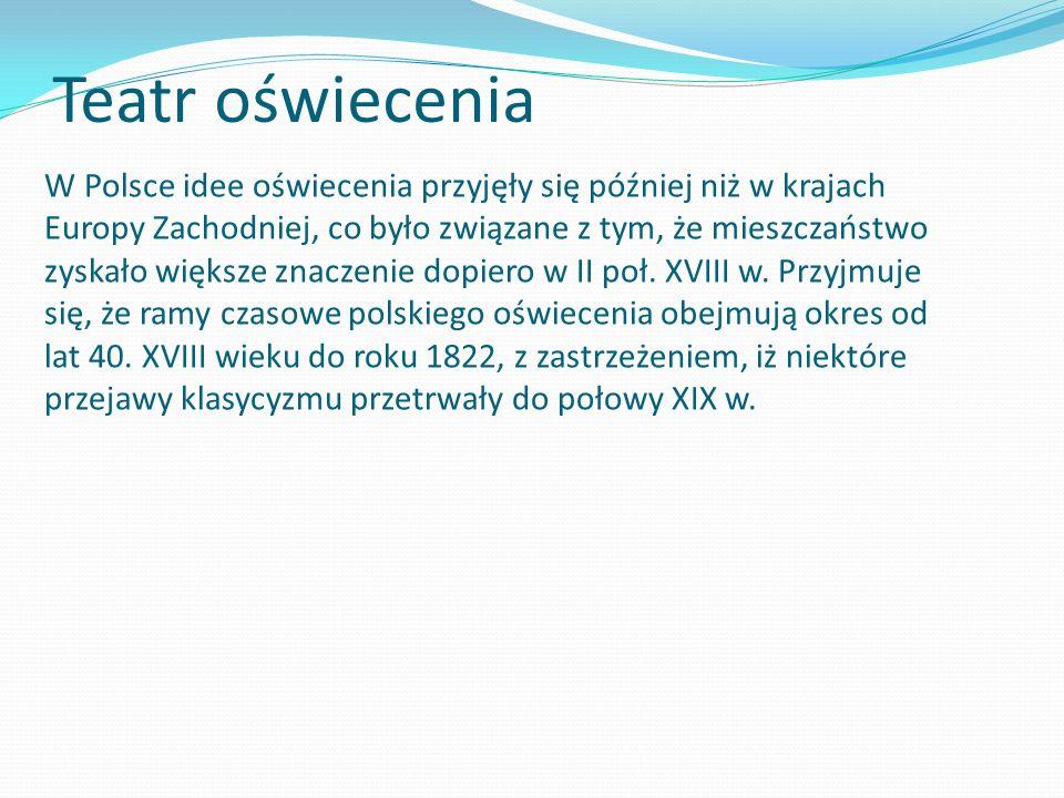 W Polsce idee oświecenia przyjęły się później niż w krajach Europy Zachodniej, co było związane z tym, że mieszczaństwo zyskało większe znaczenie dopi