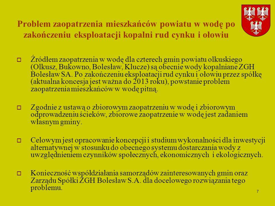 8 Budowa, rozbudowa i modernizacja systemów kanalizacyjnych i oczyszczalni ścieków Porządkowanie gospodarki ściekowej w zlewni Białej Przemszy na terenach gmin: Olkusz, Bukowno, Bolesław, Klucze.