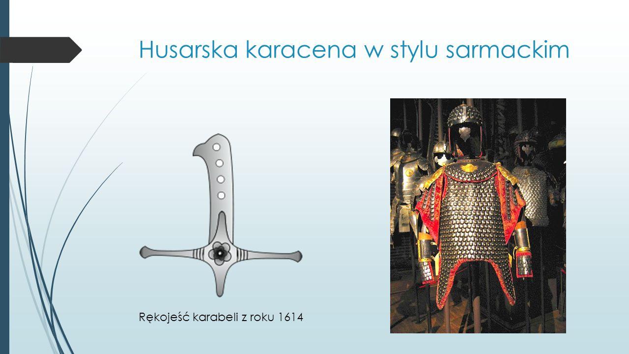 Husarska karacena w stylu sarmackim Rękojeść karabeli z roku 1614
