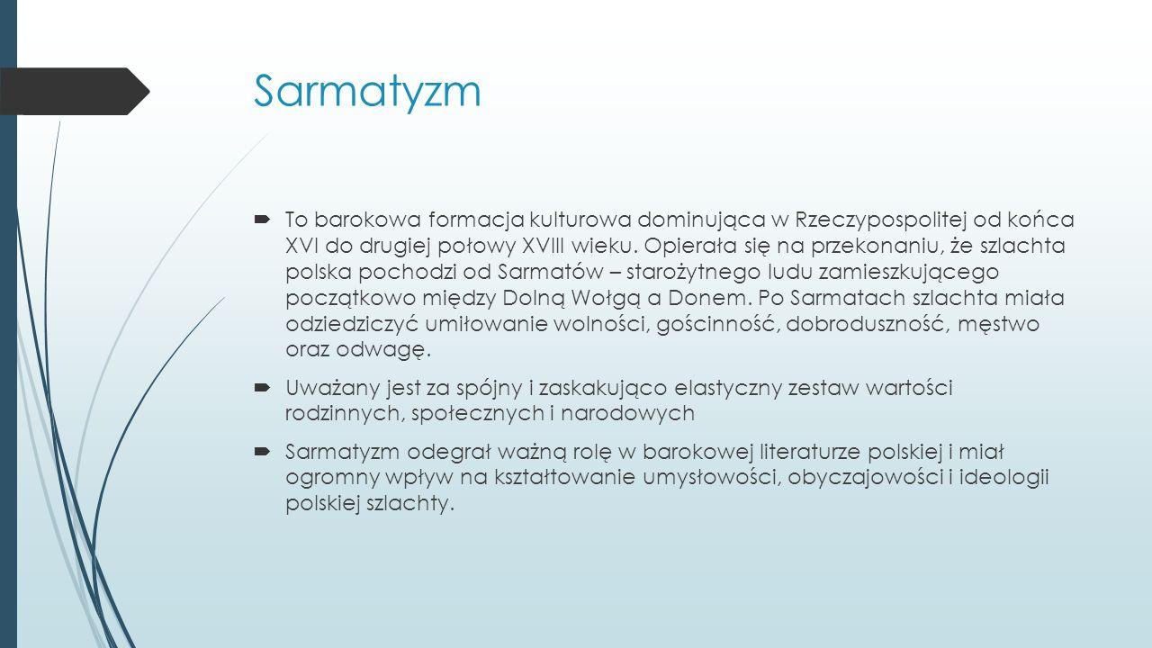 To barokowa formacja kulturowa dominująca w Rzeczypospolitej od końca XVI do drugiej połowy XVIII wieku.