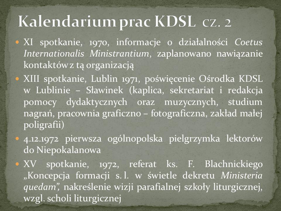 XI spotkanie, 1970, informacje o działalności Coetus Internationalis Ministrantium, zaplanowano nawiązanie kontaktów z tą organizacją XIII spotkanie,