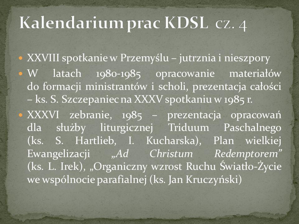 XXVIII spotkanie w Przemyślu – jutrznia i nieszpory W latach 1980-1985 opracowanie materiałów do formacji ministrantów i scholi, prezentacja całości –