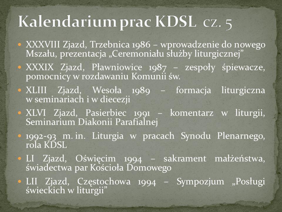 XXXVIII Zjazd, Trzebnica 1986 – wprowadzenie do nowego Mszału, prezentacja Ceremoniału służby liturgicznej XXXIX Zjazd, Pławniowice 1987 – zespoły śpiewacze, pomocnicy w rozdawaniu Komunii św.