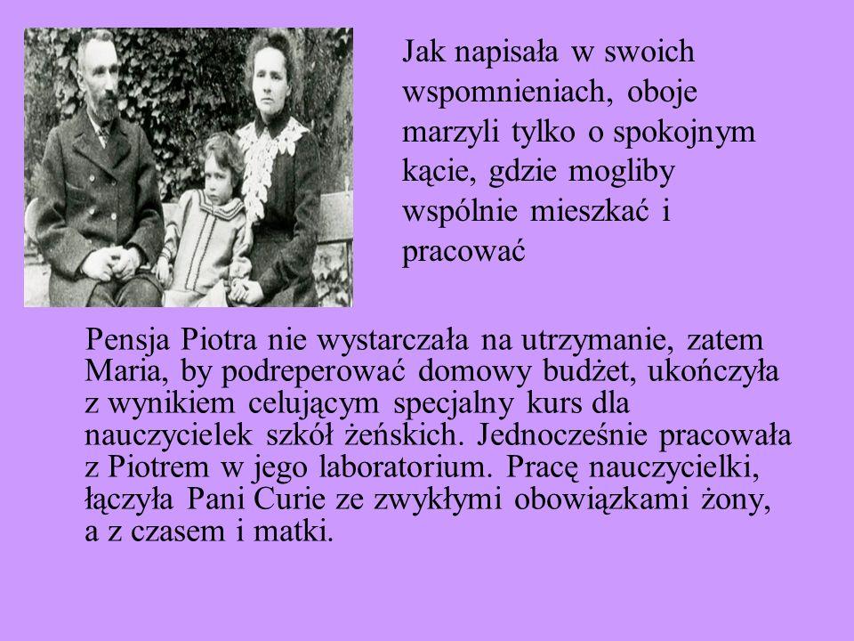 Jak napisała w swoich wspomnieniach, oboje marzyli tylko o spokojnym kącie, gdzie mogliby wspólnie mieszkać i pracować Pensja Piotra nie wystarczała n