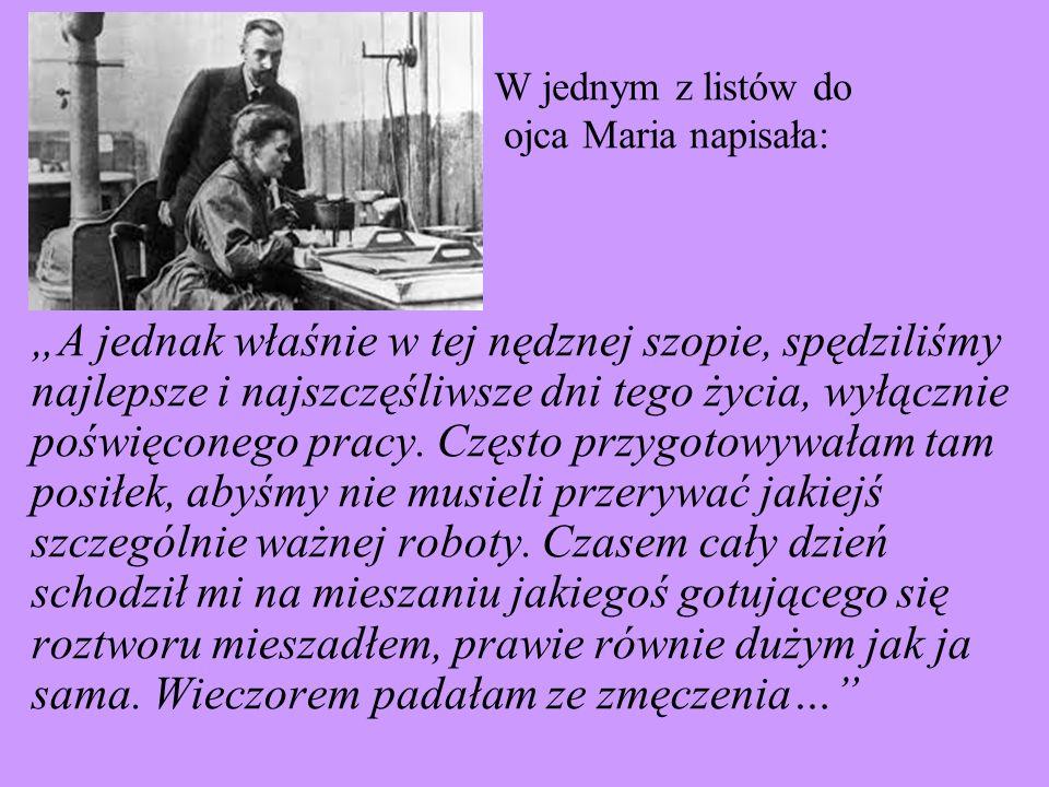 W jednym z listów do ojca Maria napisała: A jednak właśnie w tej nędznej szopie, spędziliśmy najlepsze i najszczęśliwsze dni tego życia, wyłącznie poś