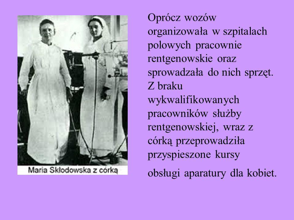 Oprócz wozów organizowała w szpitalach polowych pracownie rentgenowskie oraz sprowadzała do nich sprzęt. Z braku wykwalifikowanych pracowników służby