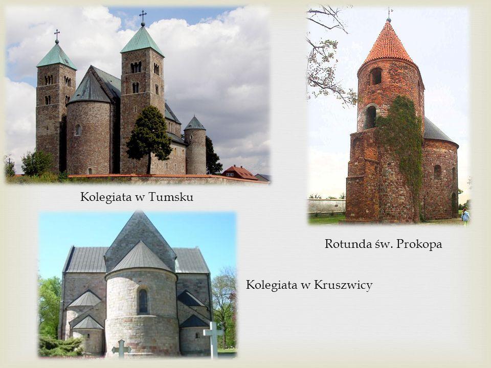 Kolegiata w Tumsku Kolegiata w Kruszwicy Rotunda św. Prokopa