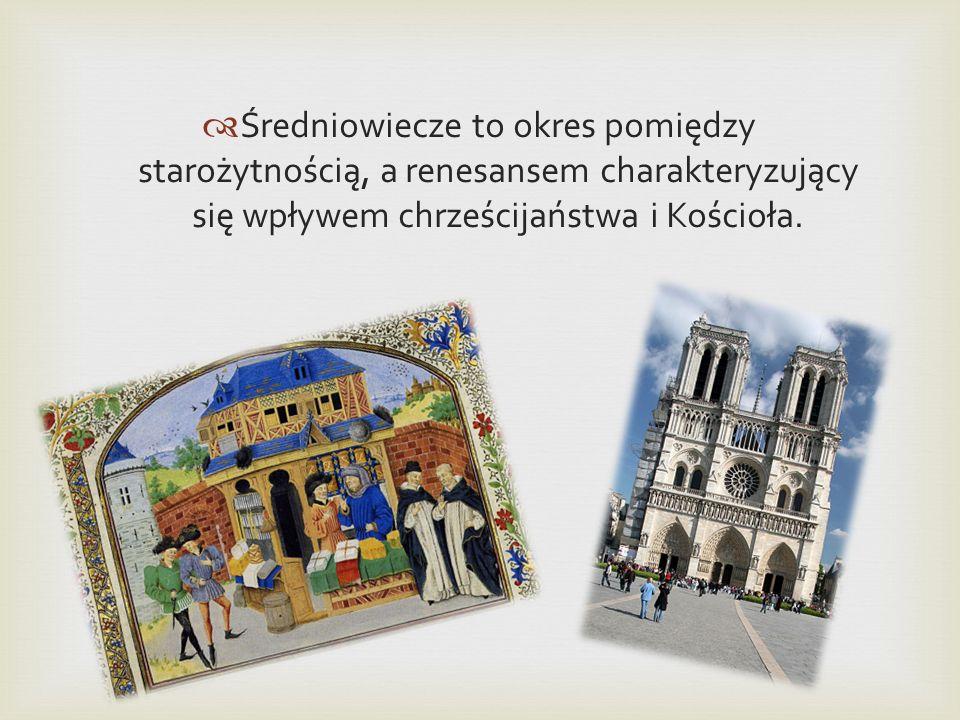 Średniowiecze to okres pomiędzy starożytnością, a renesansem charakteryzujący się wpływem chrześcijaństwa i Kościoła.