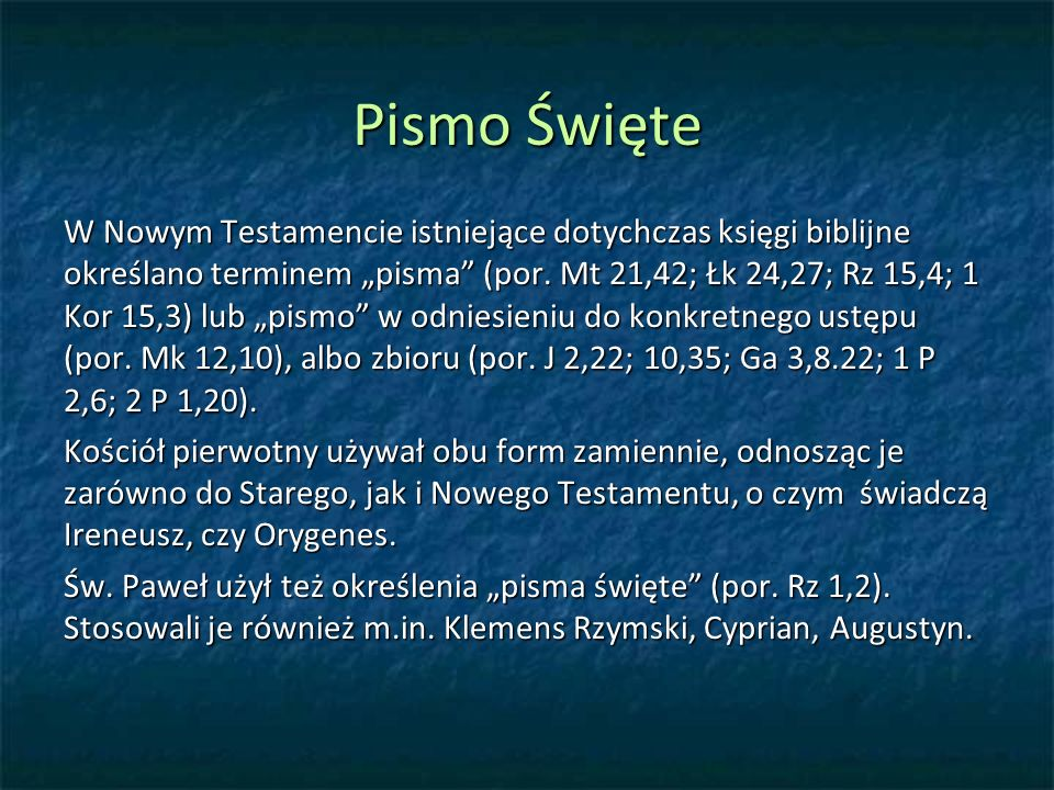 Pismo Święte W Nowym Testamencie istniejące dotychczas księgi biblijne określano terminem pisma (por.