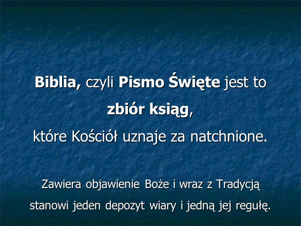 AUTORSTWO BIBLII - NATCHNIENIE Sobór Watykański II, Dei Verbum, 11 Prawdy przez Boga objawione, które są zawarte i wyrażone w Piśmie Świętym, spisane zostały pod natchnieniem Ducha Świętego.