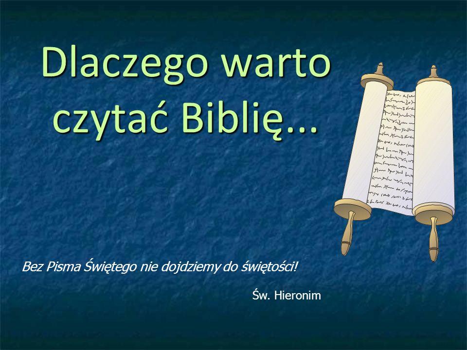 Dlaczego warto czytać Biblię... Bez Pisma Świętego nie dojdziemy do świętości! Św. Hieronim