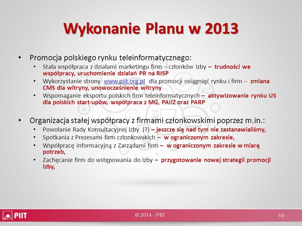 Wykonanie Planu w 2013 Promocja polskiego rynku teleinformatycznego: Stała współpraca z działami marketingu firm – członków Izby – trudności we współp