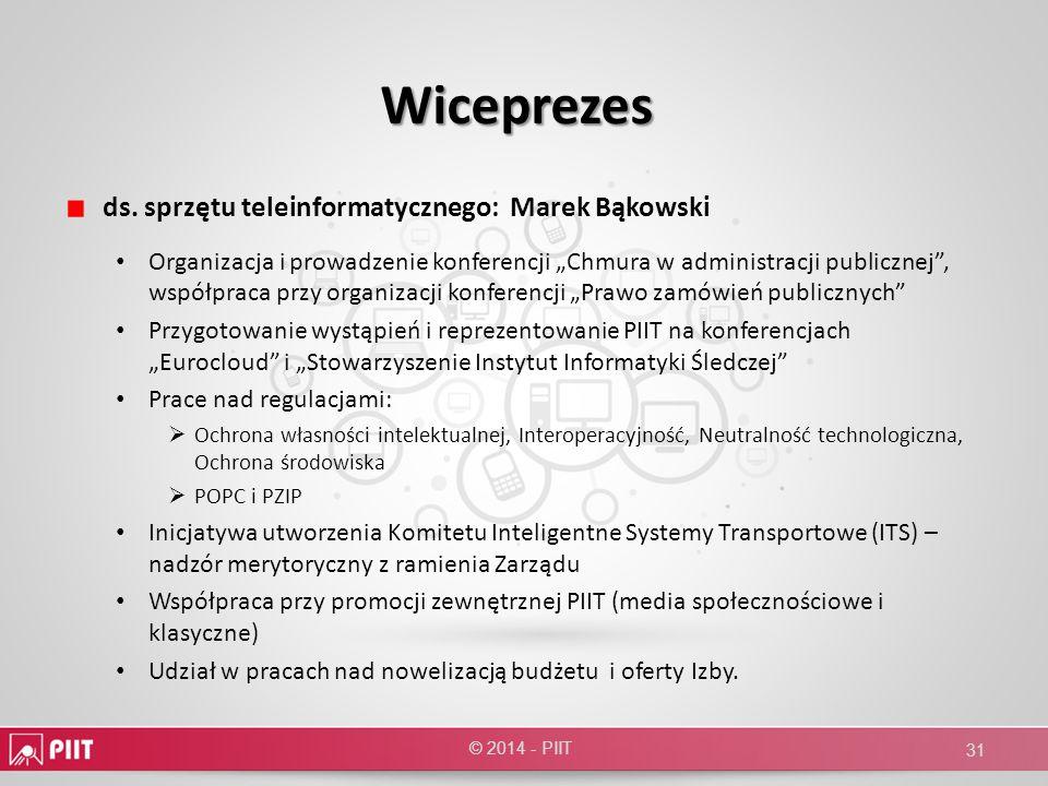 Wiceprezes ds. sprzętu teleinformatycznego: Marek Bąkowski Organizacja i prowadzenie konferencji Chmura w administracji publicznej, współpraca przy or