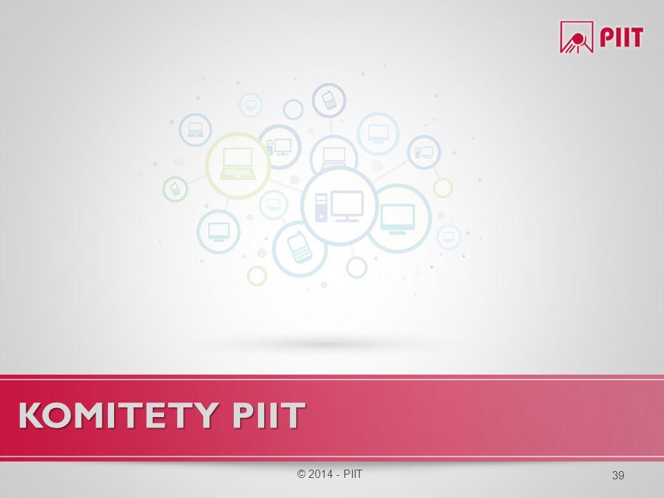 KOMITETY PIIT © 2014 - PIIT 39