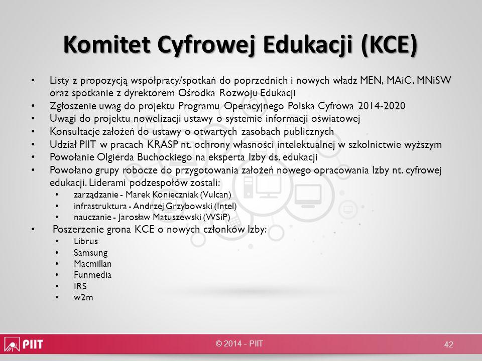 Komitet Cyfrowej Edukacji (KCE) Komitet Cyfrowej Edukacji (KCE) © 2014 - PIIT 42 Listy z propozycją współpracy/spotkań do poprzednich i nowych władz M